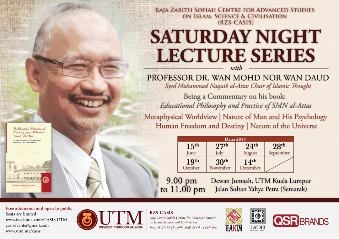 The Raja Zarith Sofiah Center For Advanced Studies On Islam Science And Civilisation Rzs Casis Saturday Night Lecture 9th Series With Prof Dr Wan Mohd Nor Wan Daud Raja Zarith Sofiah Centre