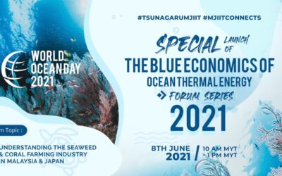 Special Launch of The Blue Economics of Ocean Thermal Energy Forum Series 2021 in conjunction of World Ocean Day 2021